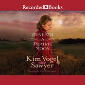 Beneath a Prairie Moon Audiobook, by Kim Vogel Sawyer