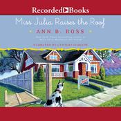 Miss Julia Raises the Roof Audiobook, by Ann B. Ross