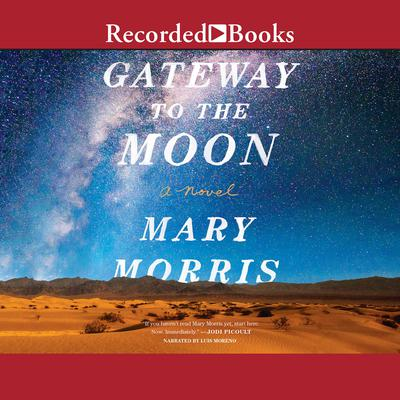 Gateway to the Moon Audiobook, by Mary Morris