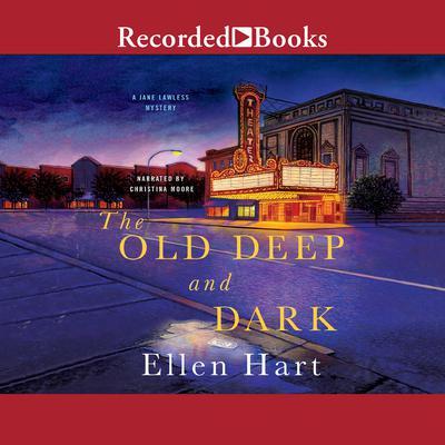 The Old Deep and Dark Audiobook, by Ellen Hart