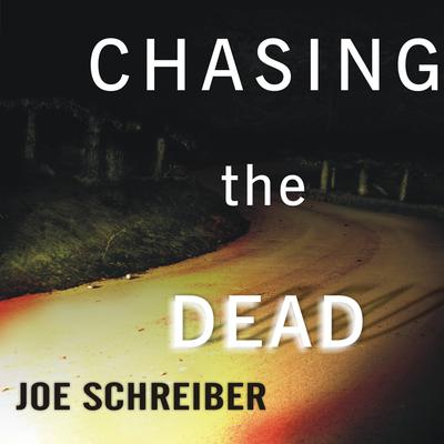 Chasing the Dead Audiobook, by Joe Schreiber