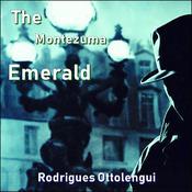 The Montezuma Emerald Audiobook, by Rodrigues Ottolengui