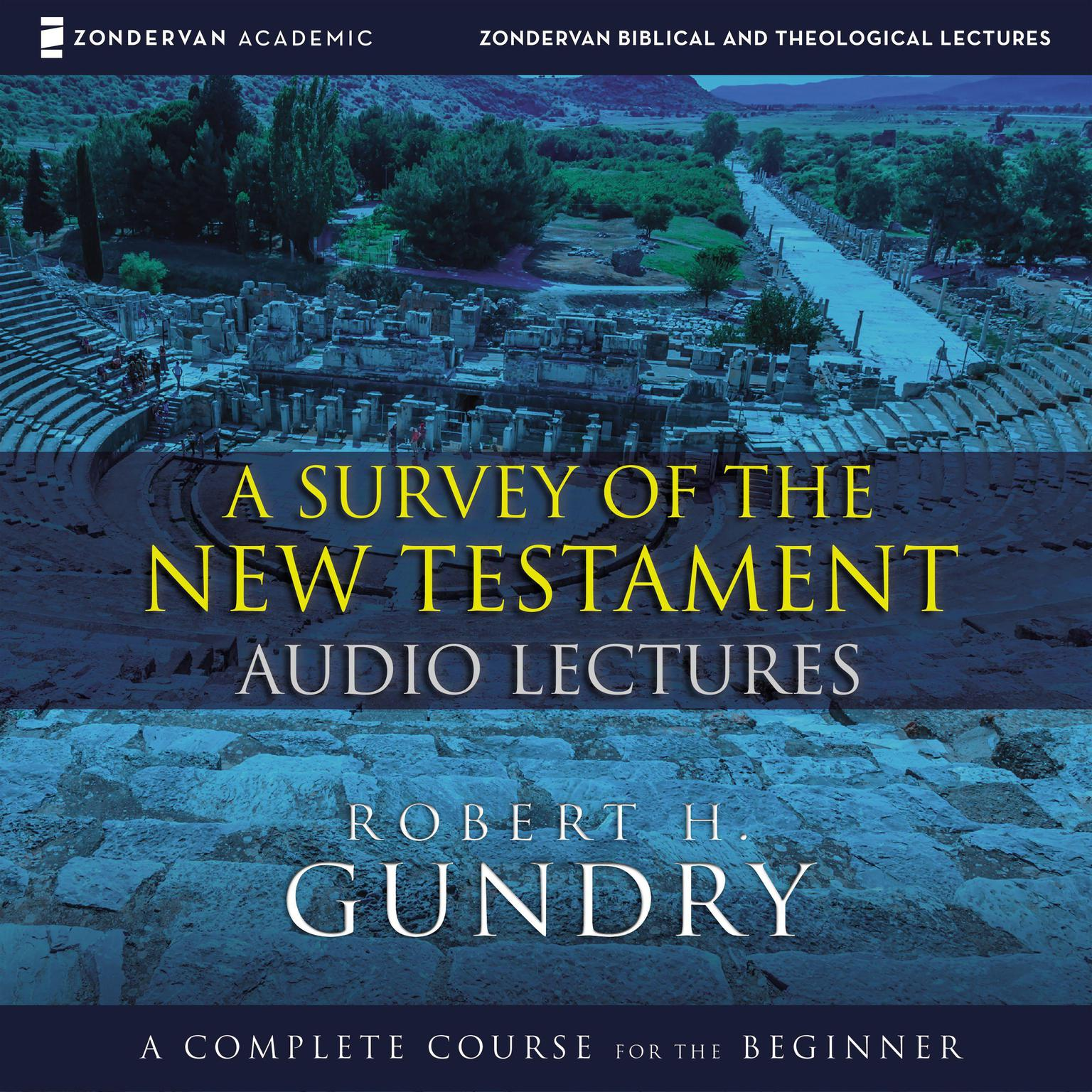 Printable A Survey of the New Testament: Audio Lectures: A Complete Course for the Beginner Audiobook Cover Art