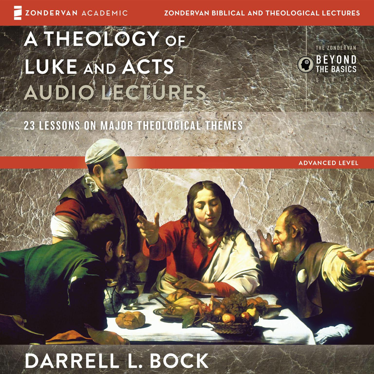 Printable A Theology of Luke and Acts: Audio Lectures: 23 Lessons on Major Theological Themes Audiobook Cover Art