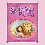 The Sweetest Story Bible: Sweet Thoughts and Sweet Words for Little Girls Audiobook, by Diane Stortz