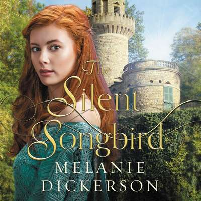 The Silent Songbird Audiobook, by Melanie Dickerson