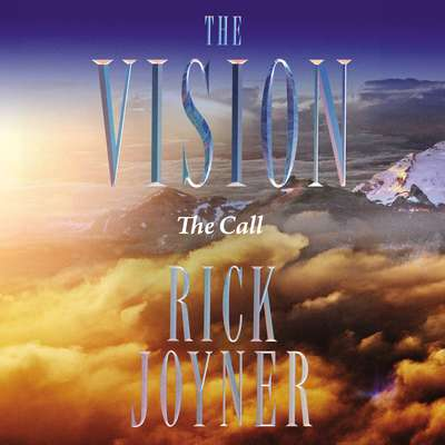 The Vision: The Call Audiobook, by Rick Joyner