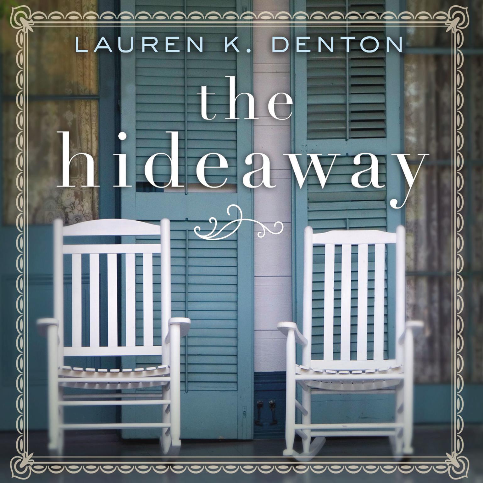 The Hideaway Audiobook, by Lauren K. Denton