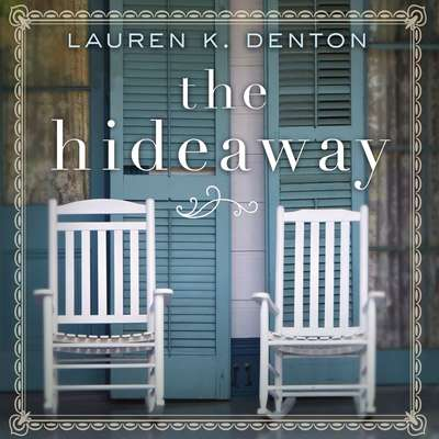 The Hideaway Audiobook, by Lauren K. Denton