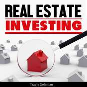Real Estate Investing: Your Guide to Become A Millionaire Investor Audiobook, by Travis Goleman
