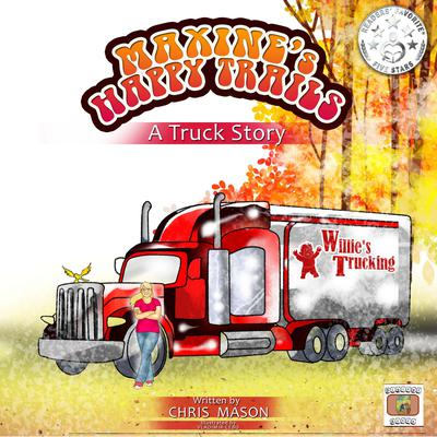 Maxine's Happy Trails: A Truck Story: A Truck Story Audiobook, by Chris Mason