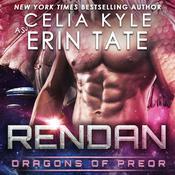 Rendan: Dragons of Preor Book 4 Audiobook, by Celia Kyle