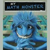 My Math Monster Audiobook, by E. M. Olson