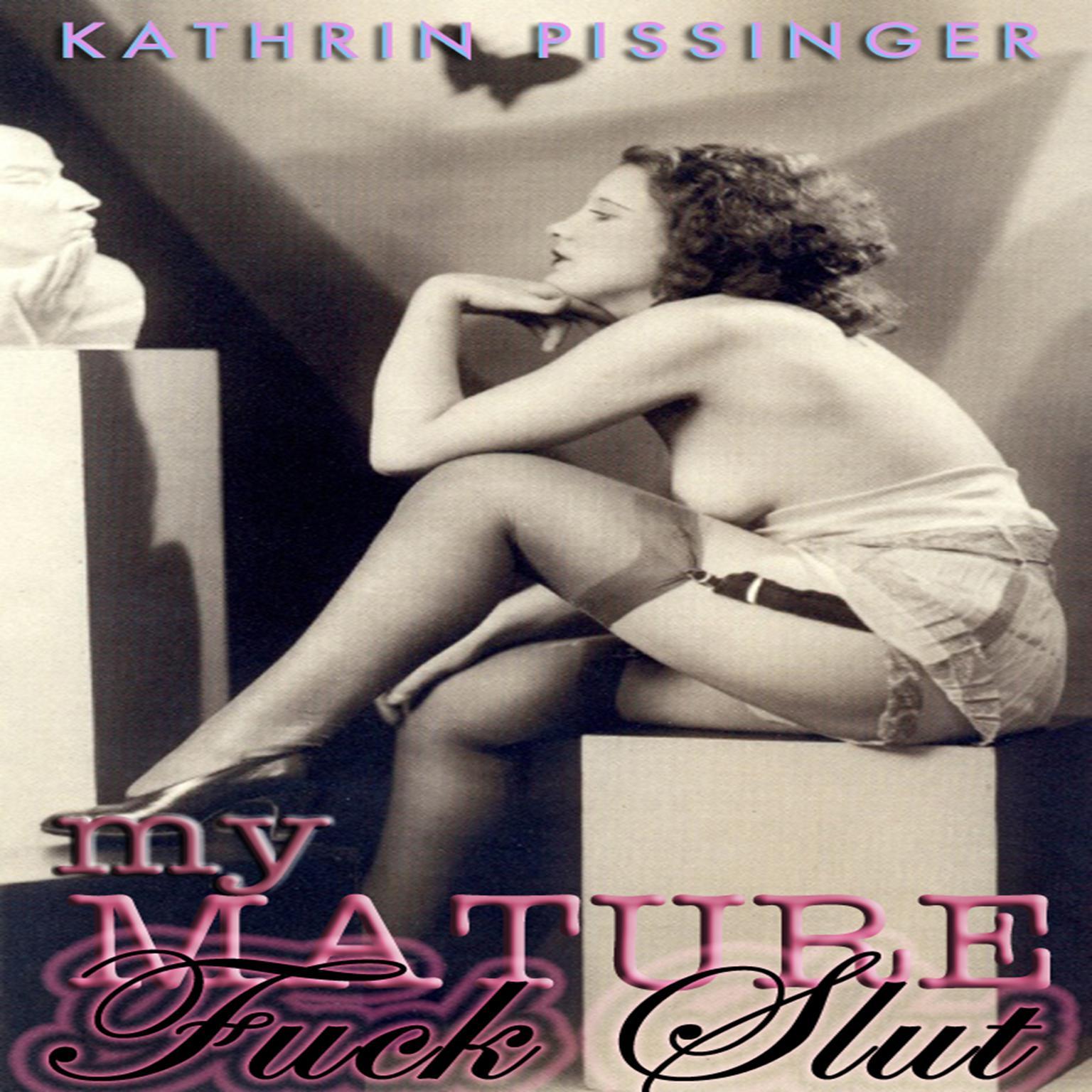 My Mature Fuck Slut Audiobook, by Kathrin Pissinger