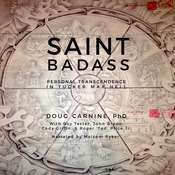 Saint Badass: Personal Transcendence in Tucker Max Hell Audiobook, by Doug Carnine, Roy Tester, John Bruno, Cody Griffin, Roger Price