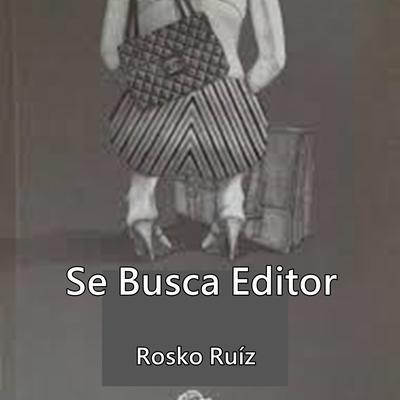 SE BUSCA EDITOR Audiobook, by Rosko Ruíz