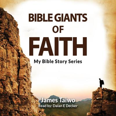 Bible Giants of Faith Audiobook, by James Taiwo