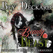 Beauty and His Beast Audiobook, by Bey Deckard