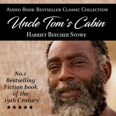 Uncle Tom's Cabin Audiobook, by Harriet Beecher Stowe