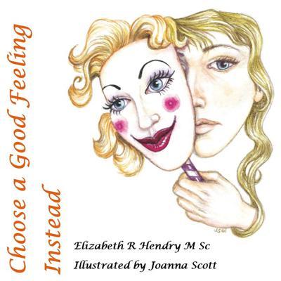 Choose a Good Feeling Instead Audiobook, by Elizabeth R. Hendry
