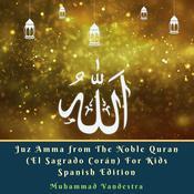 Juz Amma from The Noble Quran (El Sagrado Corán) For Kids  Spanish Edition Audiobook, by Muhammad Vandestra