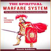 The Spiritual Warfare System (The Expanded Version) Audiobook, by Enock Addison
