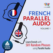 French Parallel Audio - Learn French with 501 Random Phrases using Parallel Audio - Volume 1 Audiobook, by Lingo Jump