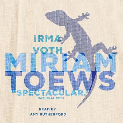 Irma Voth Audiobook, by Miriam Toews