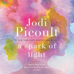 A Spark of Light: A Novel Audiobook, by Jodi Picoult