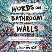 Words on Bathroom Walls Audiobook, by Julia Walton