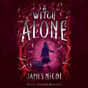A Witch Alone Audiobook, by James Nicol