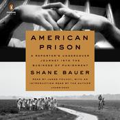 American Prison: A Reporters Undercover Journey into the Business of Punishment Audiobook, by Shane Bauer