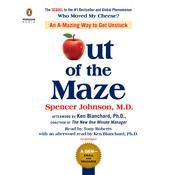 Out of the Maze: An A-mazing Way to Get Unstuck Audiobook, by Spencer Johnson