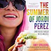 The Summer of Jordi Perez (and the Best Burger in Los Angeles) Audiobook, by Amy Spalding