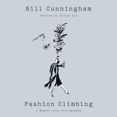 Fashion Climbing: A Memoir Audiobook, by Bill Cunningham