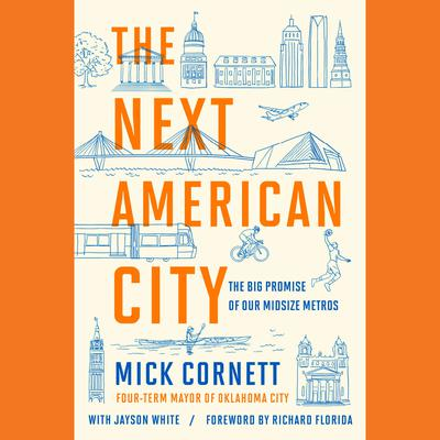 The Next American City: The Big Promise of Our Midsize Metros Audiobook, by Jayson White