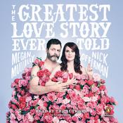 The Greatest Love Story Ever Told: An Oral History Audiobook, by Nick Offerman