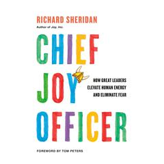 Chief Joy Officer: How Great Leaders Elevate Human Energy and Eliminate Fear Audiobook, by Richard Sheridan