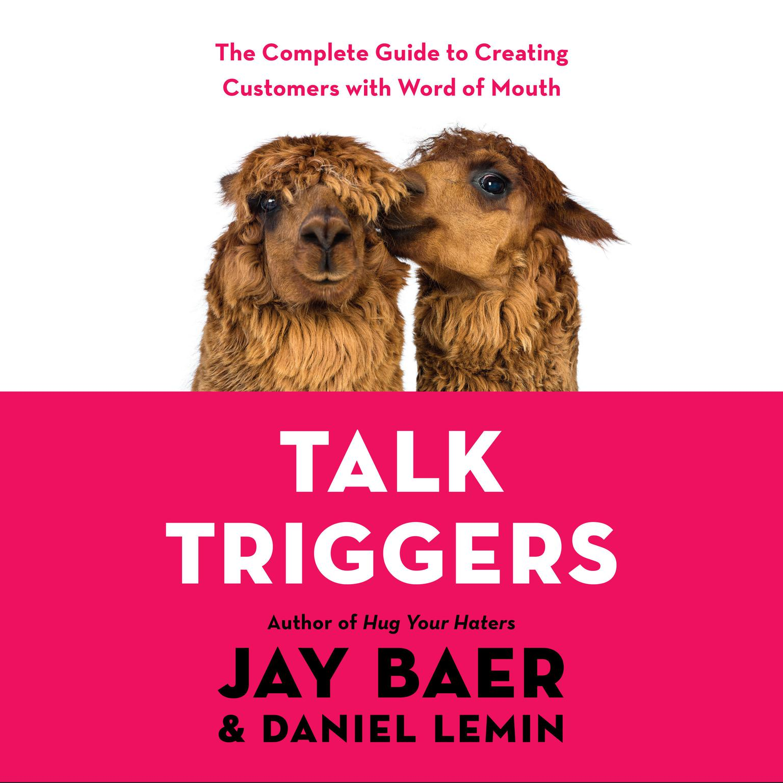 Printable Talk Triggers: The Complete Guide to Creating Customers with Word-of-Mouth Audiobook Cover Art
