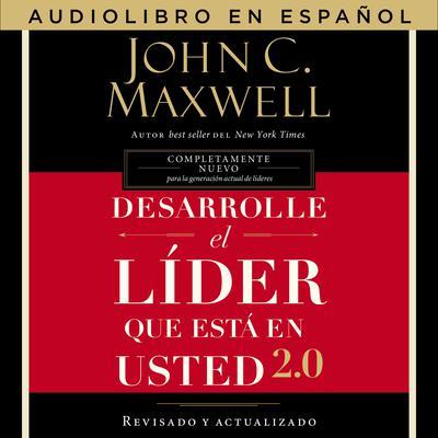 Desarrolle el líder que está en usted 2.0 Audiobook, by John C. Maxwell