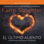 El último aliento Audiobook, by Karin Slaughter