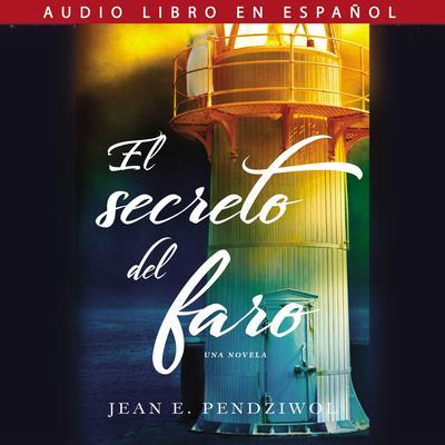 El secreto del faro Audiobook, by Jean Pendziwol