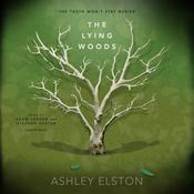 The Lying Woods Audiobook, by Ashley Elston