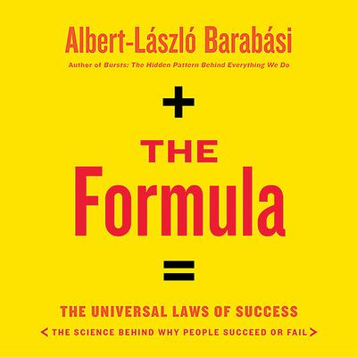 The Formula: The Universal Laws of Success Audiobook, by Albert-László  Barabási