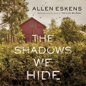The Shadows We Hide Audiobook, by Allen Eskens