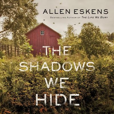 The Shadows We Hide Audiobook, by Allen Eskens