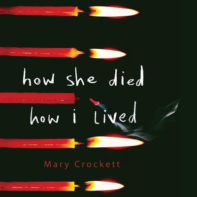 How She Died, How I Lived Audiobook, by Mary Crockett