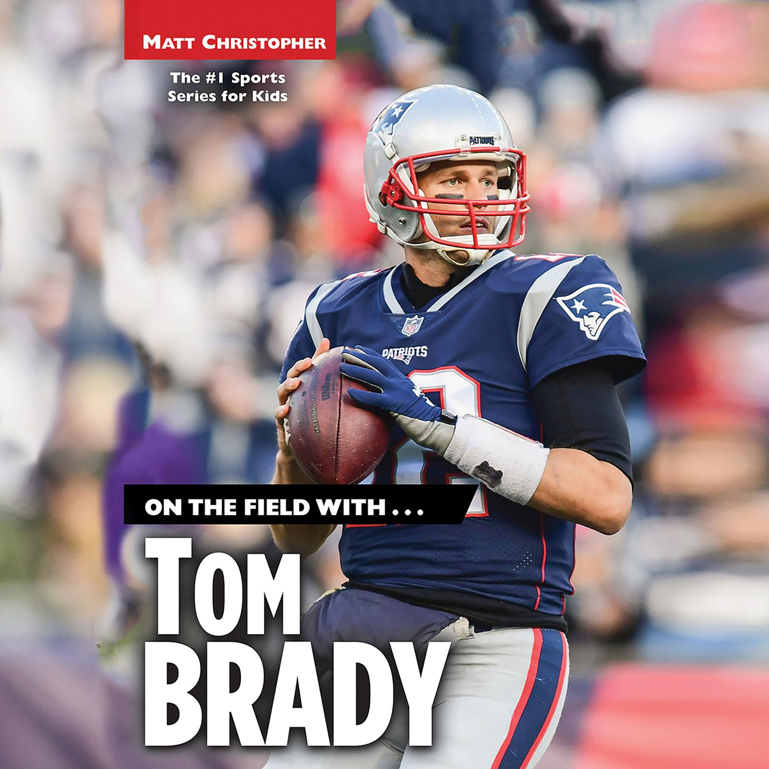 Printable On the Field with...Tom Brady Audiobook Cover Art