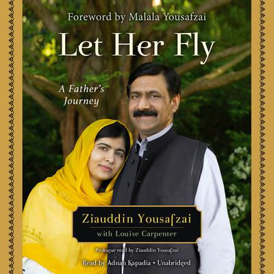 Let Her Fly: A Father's Journey Audiobook, by Ziauddin Yousafzai