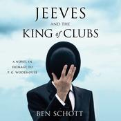 Jeeves and the King of Clubs: A Novel in Homage to P.G. Wodehouse Audiobook, by Ben Schott